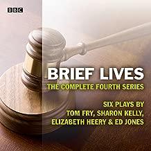 Brief Lives: The Complete Series 4: A BBC Radio 4 dramatisation