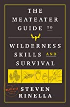 Livres The MeatEater Guide to Wilderness Skills and Survival PDF