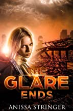 The Glare Ends: Book 3