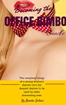 Becoming the Office Bimbo Bundle: The complete trilogy of a young woman's descent into her deepest desires to be used by older, dominating men.