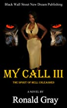 My Call III The Spirit Of Hell Unleashed (Volume 3)