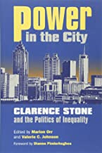 Power in the City: Clarence Stone and the Politics of Inequity (Studies in Government & Public Policy)