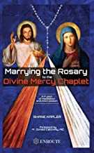Marrying the Rosary to the Divine Mercy Chaplet (English Edition)