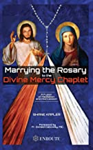 Marrying the Rosary to the Divine Mercy Chaplet