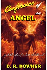 Confession Of An Angel: A dark tale of a lost childhood Kindle Edition