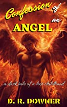 Confession Of An Angel: A dark tale of a lost childhood