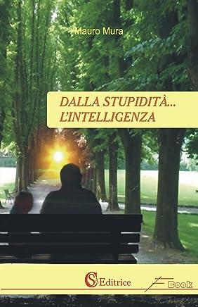 Dalla stupidità... lintelligenza