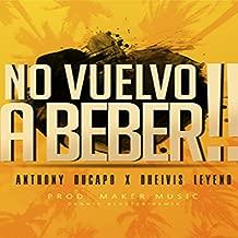 No Vuelvo a Beber (feat. Dheivis Leyend)
