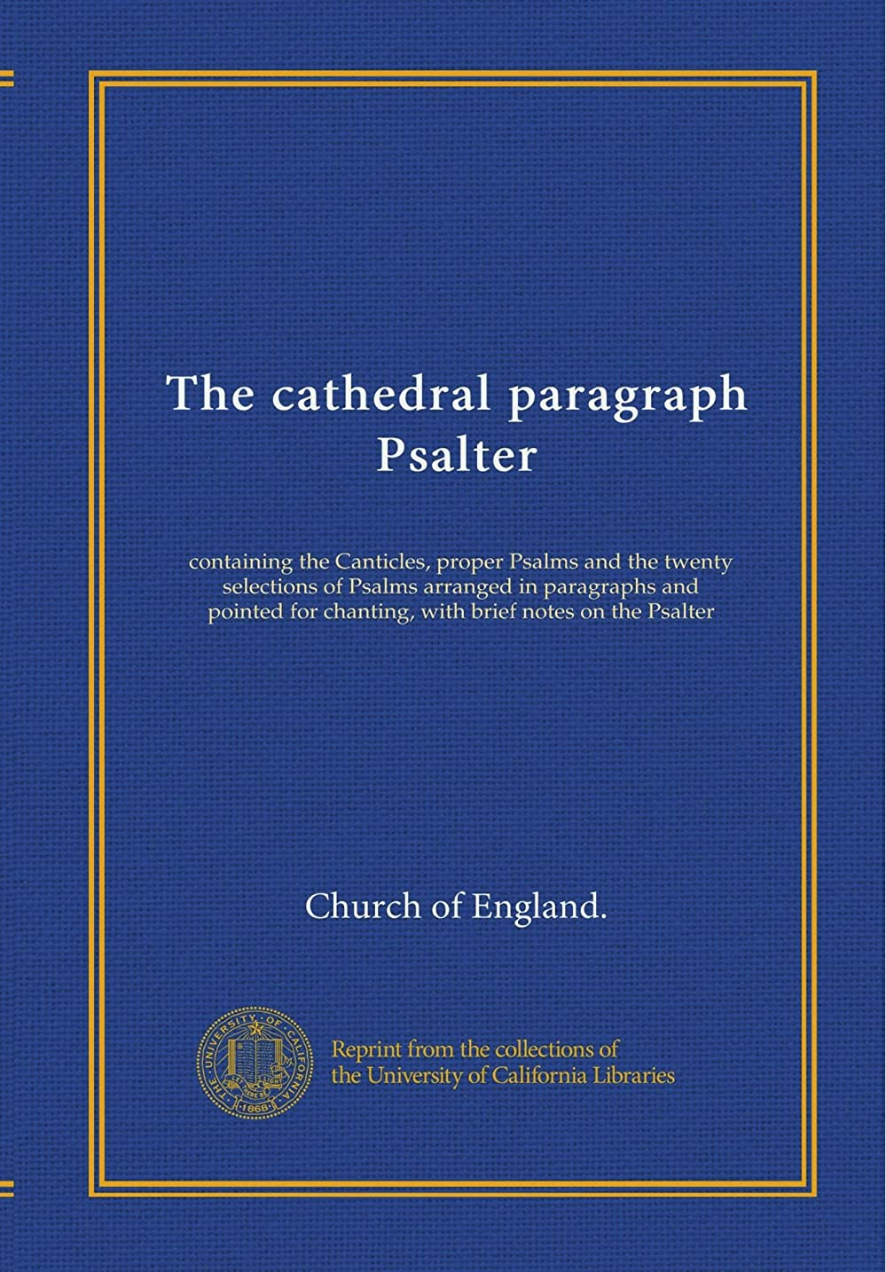 ポケット先生たらいThe cathedral paragraph Psalter: containing the Canticles, proper Psalms and the twenty selections of Psalms arranged in paragraphs and pointed for chanting, with brief notes on the Psalter
