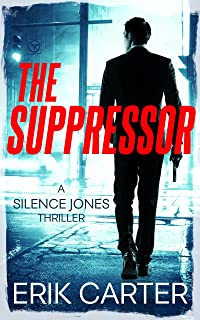 The Suppressor (Silence Jones Action Thrillers Series Book 1)
