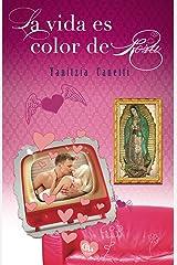 La vida es color de Rosa Versión Kindle