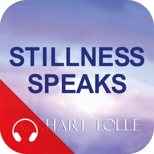 Eckhart Tolle Stillness Speaks (with audio)