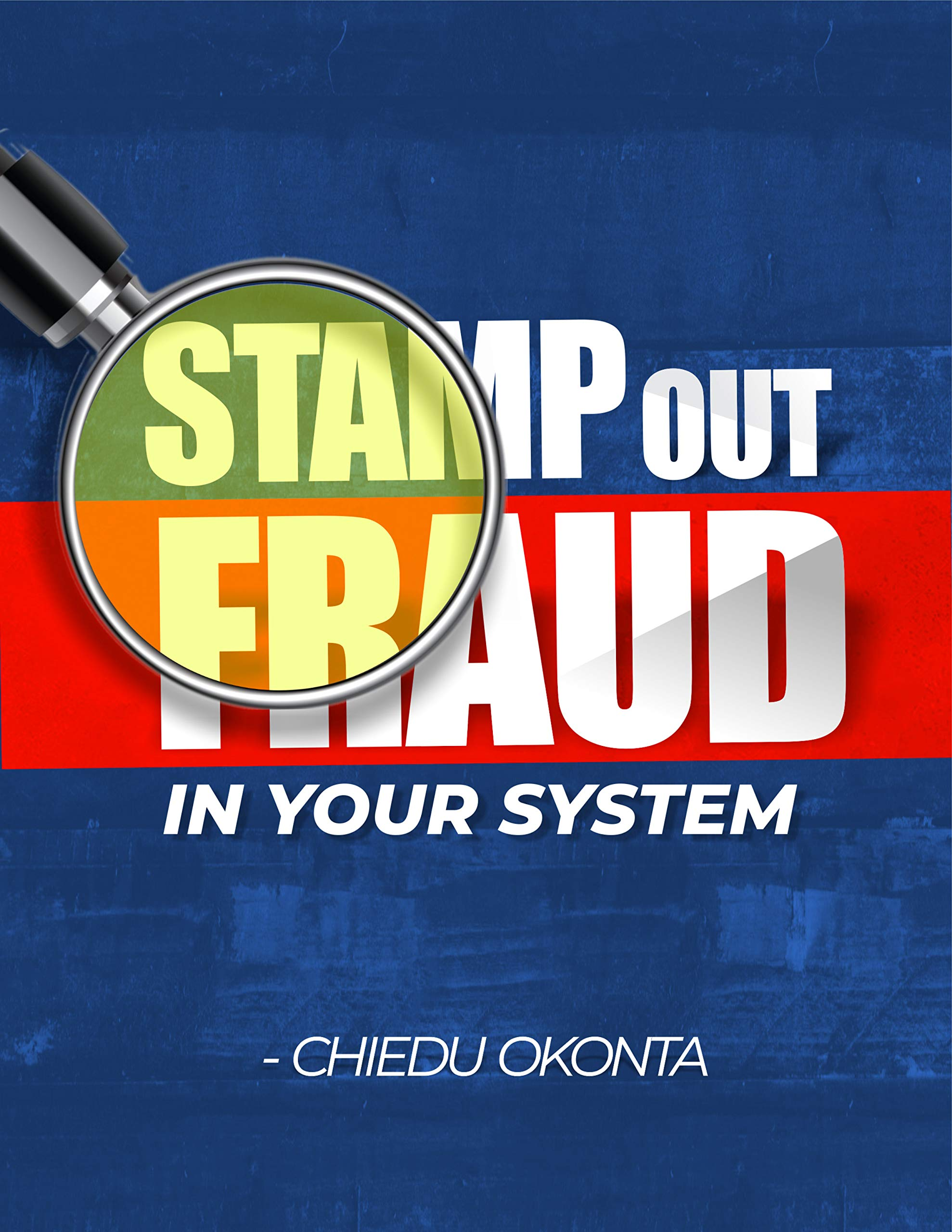 STAMP OUT FRAUD IN YOUR SYSTEM
