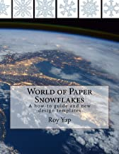 World of Paper Snowflakes: Learn to fold and cut with 26 unique design templates (Volume Book 1)