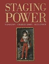 Staging Power: Napoleon, Charles John, Alexander