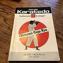Traditional Karate-Do: Okinawa Goju Ryu : The Fundamental Techniques: 001