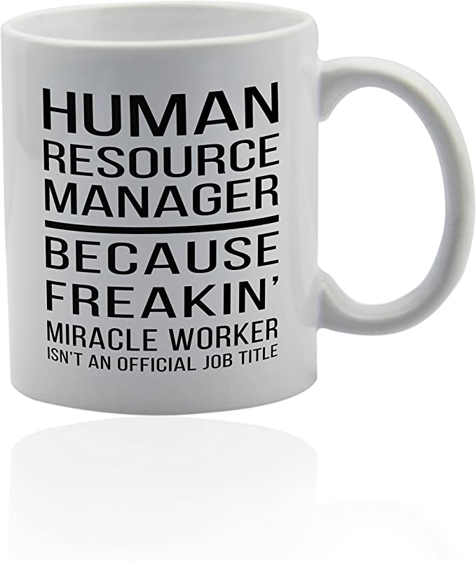Human Resources Manager HR Mug For Coffee Or Tea 11 Oz Funny Gag Joke Gift Cup Thank You Appreciation Gifts