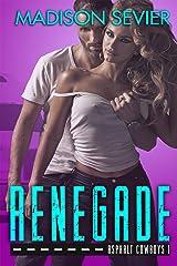 RENEGADE (Asphalt Cowboys Book 1) Kindle Edition
