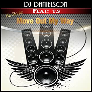 Move out My Way (feat. T.S) [Explicit]