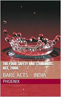 The Food Safety and Standards Act, 2006: BARE ACTS - INDIA