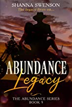 Abundance Legacy: The Abundance Series: Book 5