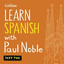 Learn Spanish with Paul Noble - Part 2: Spanish Made Easy with Your Personal Language Coach