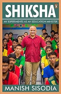 Shiksha : My Experiments as an Education Minister