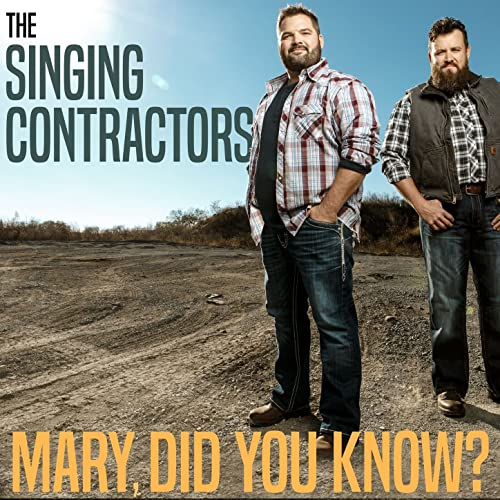 Mary Did You Know By The Singing Contractors On Amazon Music