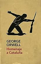 Homenaje a Cataluña (edición definitiva avalada por The Orwell Estate) (Spanish Edition)