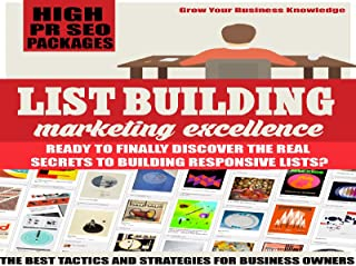 List Building Excellence - Are You Ready to Finally Discover the REAL Secrets to Building Responsive Lists? Even if You Are A Complete Newbie?