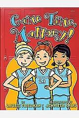 Game Time, Mallory! Kindle Edition