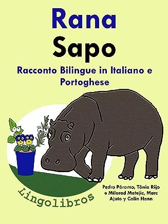 """Racconto Bilingue in Italiano e Portoghese: Rana — Sapo (Serie """"Impara il portoghese"""" Vol. 1)"""