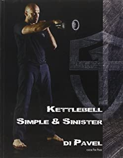 Kettlebell. Simple & sinister. Ediz. italiana