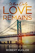 When Only Love Remains: Avery & Angela Book 3