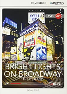 Bright Lights on Broadway: Theaterland Low Intermediate Book with Online Access (Cambridge Discovery Interactiv)