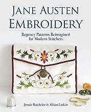 Jane Austen Embroidery: Regency Patterns Reimagined for Modern Stitchers PDF
