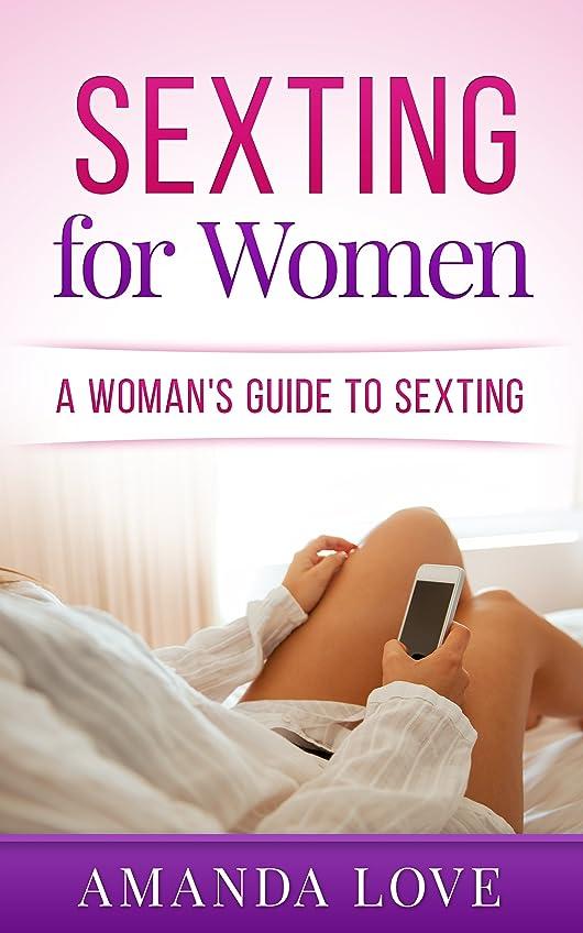勉強する犯罪影SEXTING: A WOMAN'S GUIDE TO SEXTING: SEXTING FOR WOMEN - SEXTING TIPS MADE EASY FOR LOVE ROMANCE AND RELATIONSHIPS (SEXTING TEXTING ONLINE DATING RELATIONSHIPS SERIES Book 1) (English Edition)