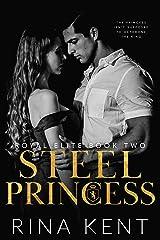 Steel Princess: A Dark High School Bully Romance (Royal Elite Book 2) Kindle Edition