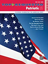 Top-Requested Patriotic Sheet Music: 18 Songs Celebrating the American Spirit (Top-Requested Sheet Music)