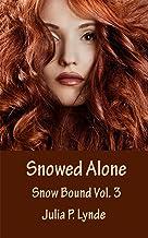 Snowed Alone (Snow Bound Book 3) (English Edition)