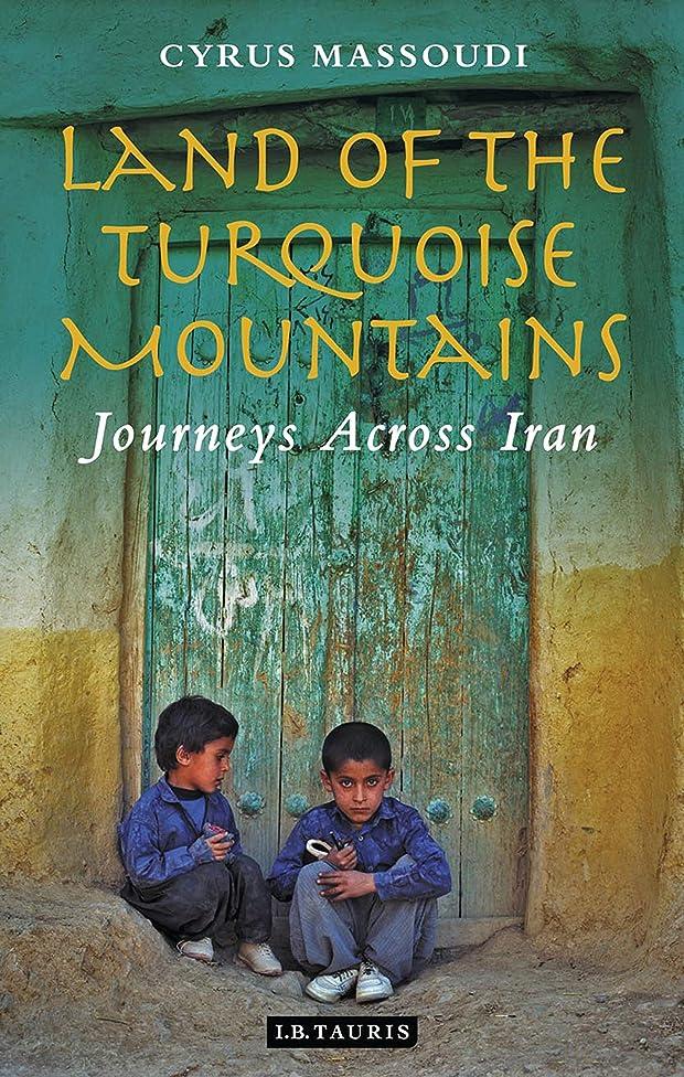 テレビを見る優しさ対話Land of the Turquoise Mountains: Journeys Across Iran (English Edition)