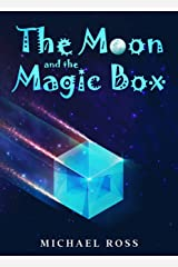 The Moon and the Magic Box Kindle Edition