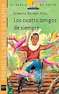 Los cuatro amigos de siempre / The Four Friends of Always (El barco de vapor: Serie Naranja / The Steamboat: Orange Series) (Spanish Edition)