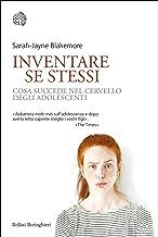 Inventare se stessi: Cosa succede nel cervello degli adolescenti (Italian Edition)