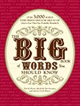 The Big Book of Words You Should Know: Over 3,000 Words Every Person Should be Able to Use (And a few that you probably sh...