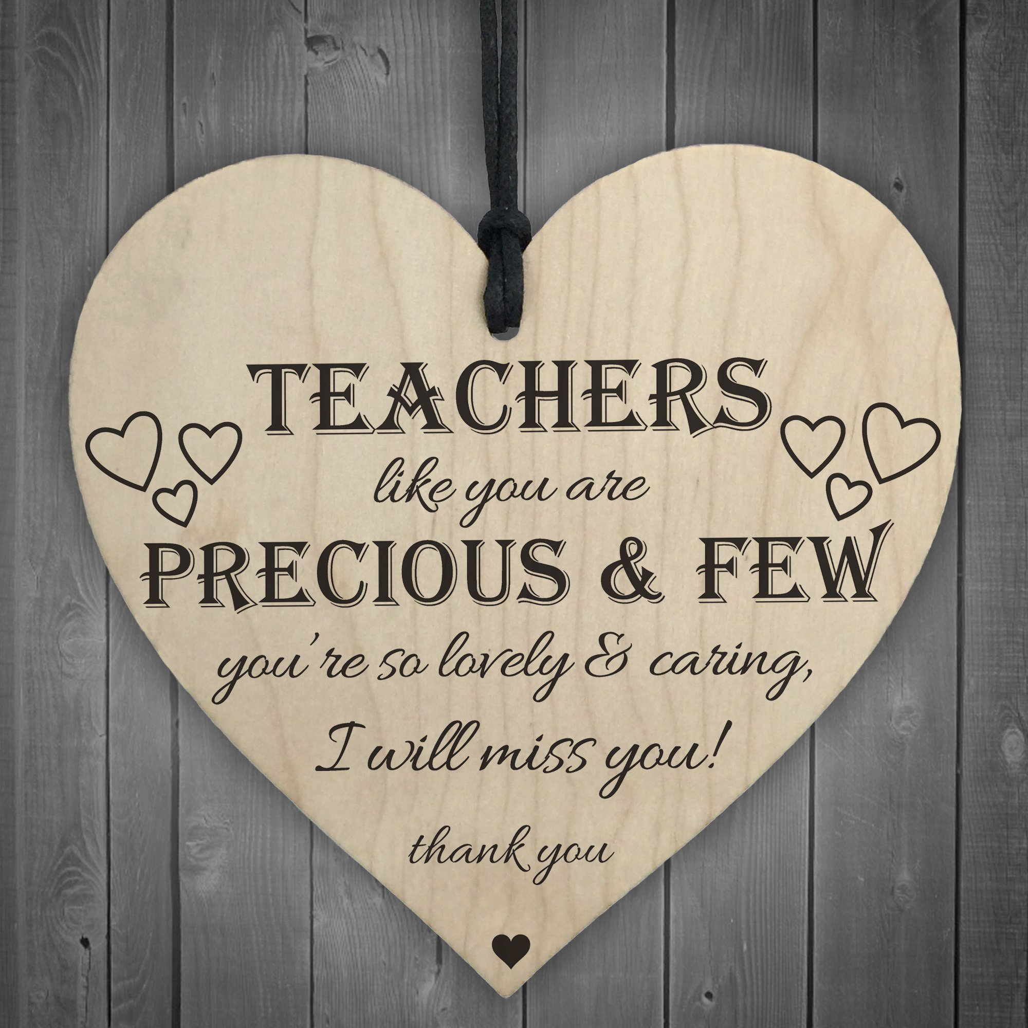 Teachers like you are precious and few  Wooden Gift Plaque