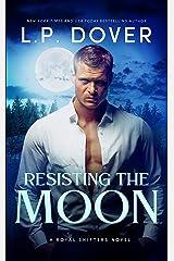 Resisting the Moon (A Royal Shifters novel Book 2) Kindle Edition