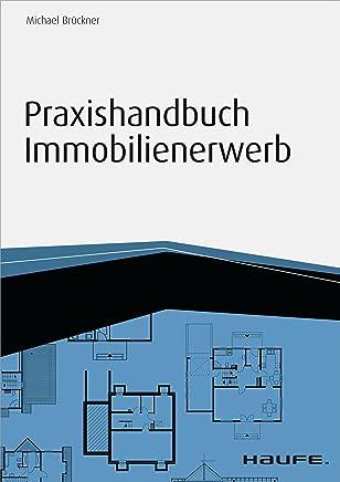 Praxishandbuch Immobilienerwerb - inkl. Arbeitshilfen online (Haufe Fachbuch 6770) : B�cher