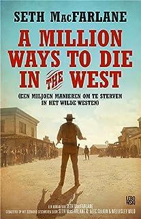 A million ways to die in the west: een miljoen manieren om te sterven in het wilde westen