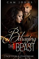 Betraying the Beast (Once Upon a Heartbreak) Kindle Edition